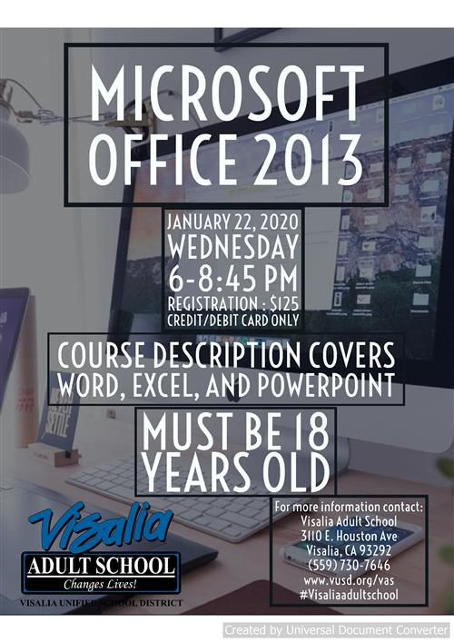 Microsoft office 2013 starts January 22nd from 6 to 8:45 pm every wednesday.