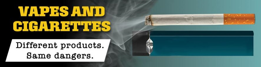 DANGERS OF VAPES AND CIGARETTES